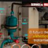 NOTICIA_EC_El-futuro-de-los-sistemas-de-tratamiento